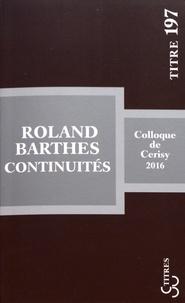 Jean-Pierre Bertrand - Roland Barthes : continuités.