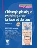 Jean Pierre Bessède - Chirurgie plastique esthétique de la face et du cou - Volume 2.