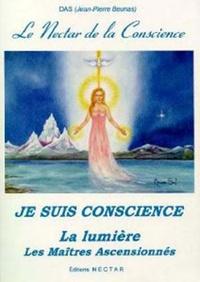 Jean-Pierre Beunas - Le Nectar de la Conscience - Je suis conscience.