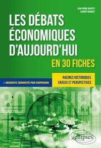Jean-Pierre Biasutti et Laurent Braquet - Les débats économiques d'aujourd'hui en 30 fiches.