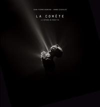 Jean-Pierre Bibring et Hanns Zischler - La comète - Le voyage de Rosetta.