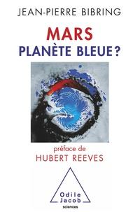 Jean-Pierre Bibring - Mars - Planète bleue ?.