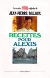 Jean-Pierre Billoux - Recettes pour Alexis.