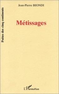 Jean-Pierre Biondi - Métissages.
