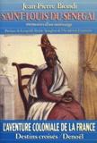 Jean-Pierre Biondi - Saint-Louis du Sénégal - Mémoires d'un métissage.