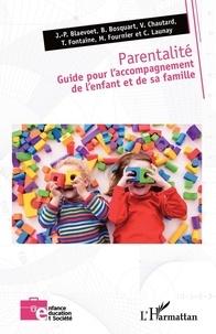 Jean-Pierre Blaevoet et Benoît Bosquart - Parentalité - Guide pour l'accompagnement de l'enfant et de sa famille.