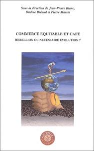 Commerce équitable et café - Rebellion ou nécessaire évolution ? Actes du colloque organisé par le Cercle de lArt du Café.pdf