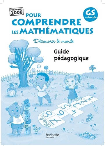 Jean-Pierre Blanc et Nathalie Blanc - Pour comprendre les mathématiques GS maternelle - Guide pédagogique.