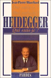 Heidegger - Jean-Pierre Blanchard |