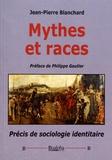 Jean-Pierre Blanchard - Mythes et races - Précis de sociologie identitaire.
