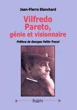 Jean-Pierre Blanchard - Vilfredo Pareto, génie et visionnaire.