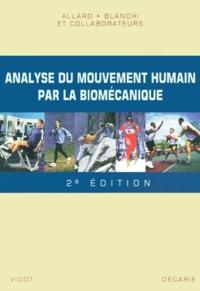 Jean-Pierre Blanchi et Paul Allard - Analyse du mouvement humain par la biomécanique..