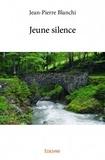 Jean-Pierre Blanchi - Jeune silence.