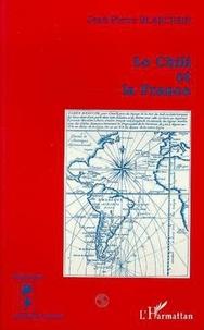 Jean-Pierre Blancpain - Le Chili et la France - XVIIIe-XXe siècles.