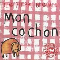 Jean-Pierre Blanpain - Mon cochon.