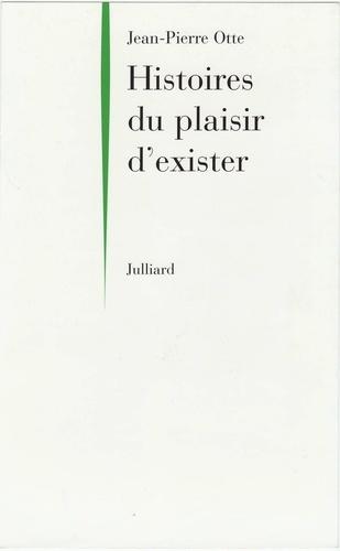 HISTOIRES DU PLAISIR D EXISTER