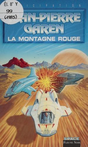 Jean-Pierre Blatter et  Garen - Service de surveillance des planètes primitives  : La montagne rouge.