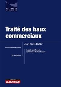 Jean-Pierre Blatter - Traité des baux commerciaux.