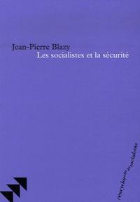 Jean-Pierre Blazy - Les socialistes et la sécurité.