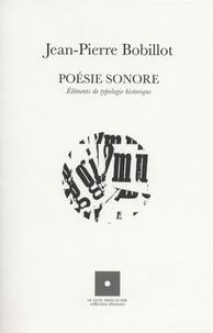 Jean-Pierre Bobillot - Poésie sonore - Eléments de typologie historique.