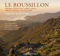Jean-Pierre Bobo et Marie-Elise Gardel - Le Roussillon - Salanque, Ribéral, Bas-Conflent, Aspres, Albères, Vallespir, Côte Vermeille.