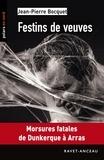 Jean-Pierre Bocquet - Polars en Nord  : Festins de veuves - Morsures fatales de Dunkerque à Arras.