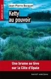 Jean-Pierre Bocquet - Polars en Nord  : Ketty au pouvoir - Une brume se lève sur la Côte d'Opale.