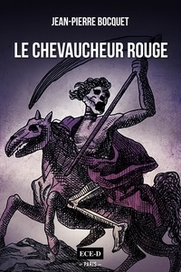Jean-Pierre Bocquet - Le Chevaucheur Rouge.