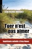 Jean-Pierre Bocquet - Tuer n'est pas aimer - Inquiétante mélodie à Bray-Dunes.