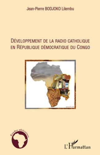 Jean-Pierre Bodjoko Lilembu - Développement de la radio catholique en République démocratique du Congo.