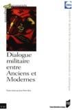 Jean-Pierre Bois et  Collectif - Dialogue militaire entre anciens et modernes.