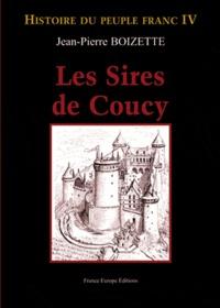 Jean-Pierre Boizette - Les sires de Coucy.
