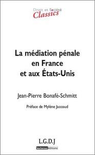 Jean-Pierre Bonafé-Schmitt - Médiation pénale en France et aux Etats-Unis.