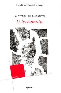 Jean-Pierre Bonnafoux - La Corse en mutation - U terramotu.