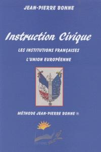 Jean-Pierre Bonne - Instruction civique - Les institutions françaises, l'Union européenne.