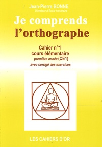 Jean-Pierre Bonne - Je comprends l'orthographe CE1.