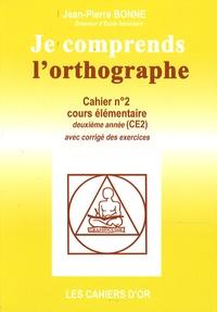 Jean-Pierre Bonne - Je comprends l'orthographe CE2.