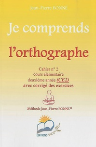 Jean-Pierre Bonne - Je comprends l'orthographe CE2 - Cahier n° 2.