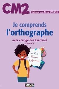 Jean-Pierre Bonne - Je comprends l'orthographe CM2.