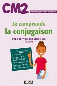 Jean-Pierre Bonne - Je comprends la conjugaison CM2.