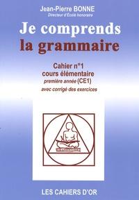 Jean-Pierre Bonne - Je comprends la grammaire CE1.