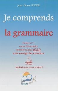 Jean-Pierre Bonne - Je comprends la grammaire CE1 - Cahier n° 1.