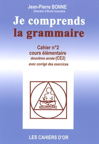 Jean-Pierre Bonne - Je comprends la grammaire CE2.