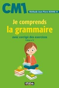 Jean-Pierre Bonne - Je comprends la grammaire CM1.