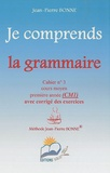 Jean-Pierre Bonne - Je comprends la grammaire CM1 - Cahier n° 3.