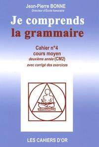 Jean-Pierre Bonne - Je comprends la grammaire CM2.