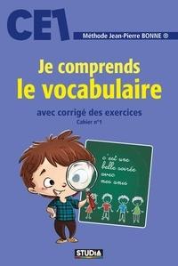 Jean-Pierre Bonne - Je comprends le vocabulaire CE1.