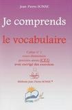 Jean-Pierre Bonne - Je comprends le vocabulaire CE1 - Cahier n° 1.