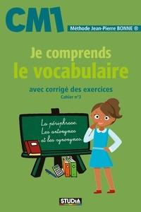 Jean-Pierre Bonne - Je comprends le vocabulaire CM1.