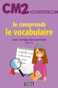 Jean-Pierre Bonne - Je comprends le vocabulaire CM2.